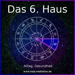 6. Haus Astrologie